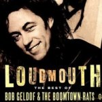 Loudmouth + The Best Of Bob Geldof + The Boomtown Rats - {Boomtown Rats} +  {Bob Geldof}
