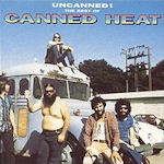 Uncanned - The Best Of Canned Heat - Canned Heat