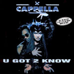 U Got 2 Know - Cappella