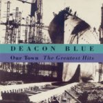 Our Town - The Greatest Hits - Deacon Blue
