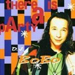 There Is A Party - DJ Bobo