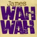 Wah Wah - James