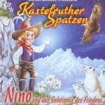 Nino und das Geheimnis des Friedens - Kastelruther Spatzen