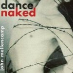 Dance Naked - John Mellencamp