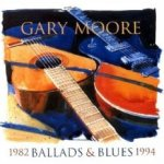 Ballads And Blues 1982-1994 - Gary Moore