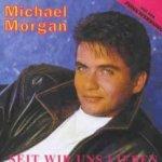 Seit wir uns lieben - Michael Morgan