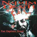 Fear, Emptiness, Despair - Napalm Death