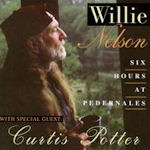 Six Hours At Pedernales - Willie Nelson