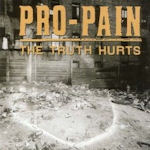 The Truth Hurts - Pro-Pain