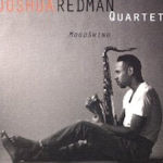 MoodSwing - {Joshua Redman} Quartet