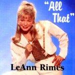 All That - LeAnn Rimes