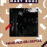 Mehr als ein Gefühl - Mary Roos