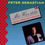 Mit Herz dabei - Seine größten Erfolge - Peter Sebastian