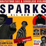 Gratuitious Sax And Senseless Violins - Sparks