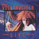 Andreas Vollenweider And Friends: Live 1982 - 1994 - Andreas Vollenweider