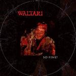 So Fine! - Waltari