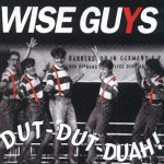 Dut-Dut-Duah! - Wise Guys