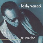 Resurrection - Bobby Womack