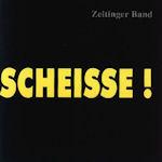 Scheiße - {Zeltinger} Band
