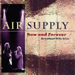 Now And Forever - Greatest Hits Live - Air Supply