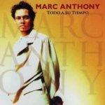 Todo a su tiempo - Marc Anthony