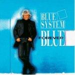 Forever Blue - Blue System