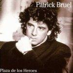Plaza de los heroes - Patrick Bruel