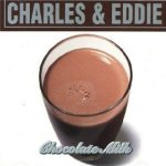 Chocolate Milk - Charles + Eddie