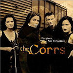 Forgiven Not Forgotten - Corrs