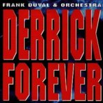 Derrick Forever - {Frank Duval} + Orchestra