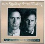 No Resemblance Whatsoever - {Dan Fogelberg} + {Tim Weisberg}