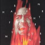 Fight For Your Mind - Ben Harper