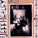 Cover To Cover - {Jeff Healey} Band