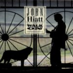 Walk On - John Hiatt