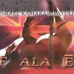 E Ala E - Israel Kamakawiwo