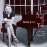 All For You: A Dedication To The Nat King Cole Trio - Diana Krall
