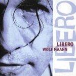 Libero - Wolf Maahn