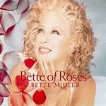 Bette Of Roses - Bette Midler