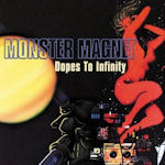 Dopes To Infinity - Monster Magnet