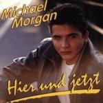 Hier und jetzt - Michael Morgan