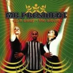 Up?n Away - The Album - Mr. President