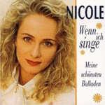 Wenn ich singe... - Meine schönsten Balladen - Nicole