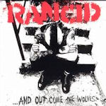... And Out Come The Wolves - Rancid
