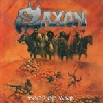 Dogs Of War - Saxon