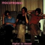 Digital ist besser - Tocotronic
