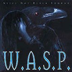 Still Not Black Enough - W.A.S.P.
