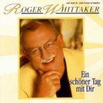 Ein schöner Tag mit Dir - Roger Whittaker