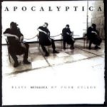 Apolcyptica Plays Metallica By Four Cellos - Apocalyptica