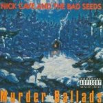 Murder Ballads - {Nick Cave} + the Bad Seeds