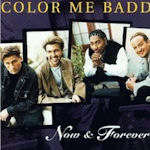 Now And Forever - Color Me Badd